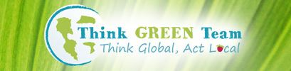 Think Green Team, Think Global, Act Local